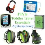 Five Toddler Travel Essentials